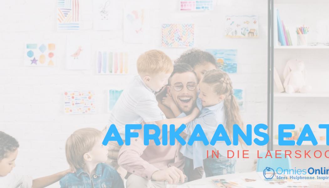 My skuif na die laerskool en hoe ek nou Afrikaans EAT aanbied